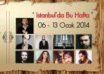 Istanbul'da Bu Hafta / 06 – 14 Ocak 2014