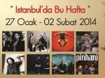 Istanbul'da Bu Hafta / 27 Ocak – 02 Şubat 2014