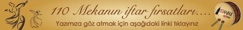 yazı içi fırsata link İstanbul Otellerin ve Restaurantların Iftar Fiyatları 2014