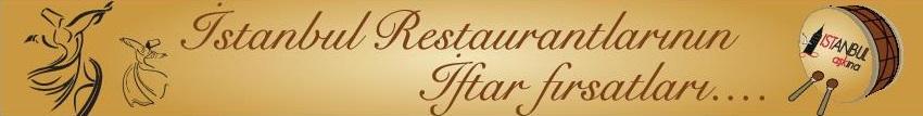 Restaurant İstanbul 2014 Iftar Fırsatları