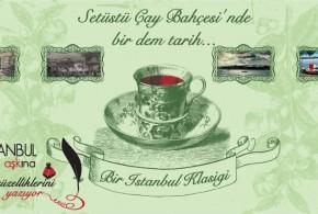 Setüstü Çay Bahçesi'nde bir dem tarih…